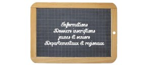 Informations Dossiers d'Inscriptions Jeunes etSeniors